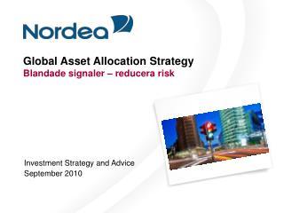 Global Asset Allocation Strategy Blandade signaler – reducera risk
