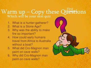 Warm up – Copy these Questions