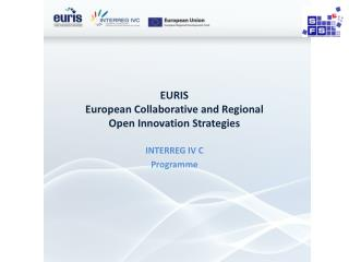 EURIS  European Collaborative and Regional  Open Innovation Strategies