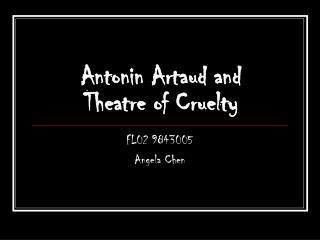 Antonin Artaud and  Theatre of Cruelty