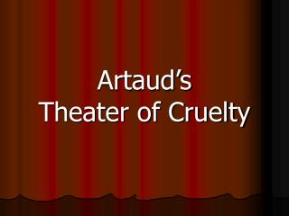 Artaud's  Theater of Cruelty