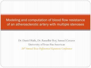 Dr. Daniel Riahi, Dr. Ranadhir Roy, Samuel Cavazos University of Texas-Pan American