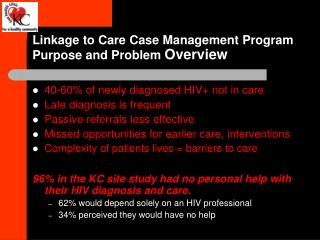 Linkage to Care Case Management Program Purpose and Problem  Overview