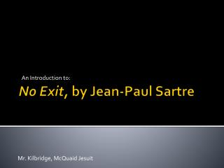 No Exit,  by Jean-Paul Sartre