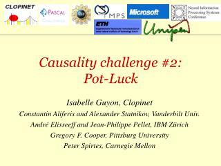 Causality challenge #2: Pot-Luck