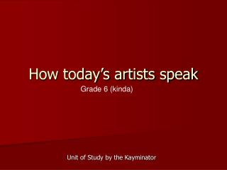 How today�s artists speak