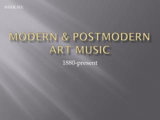 MODERN & POSTMODERN ART MUSIC