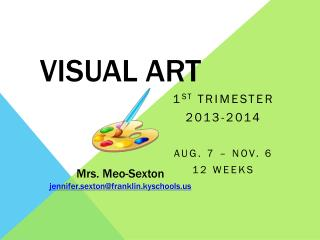 Visual Art Mrs.  Meo -Sexton jennifer.sexton@franklin.kyschools