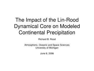 The Impact of the Lin-Rood Dynamical Core on Modeled Continental Precipitation