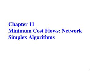 Chapter 11 Minimum Cost Flows: Network Simplex Algorithms