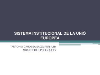 SISTEMA INSTITUCIONAL DE LA UNIÓ EUROPEA