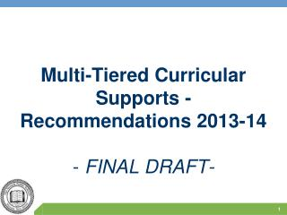 Multi-Tiered  Curricular  Supports  -   Recommendations  2013-14 -  FINAL DRAFT-
