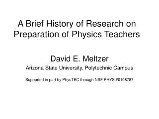 A Brief History of Research on Preparation of Physics Teachers