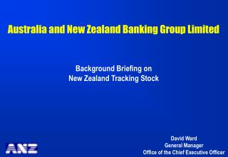 Australia and New Zealand Banking Group Limited   Background Briefing on  New Zealand Tracking Stock