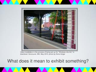 What does it mean to exhibit something?