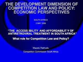 THE DEVELOPMENT DIMENSION OF COMPETITION LAW AND POLICY: ECONOMIC PERSPECTIVES