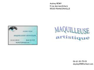 Audrey REMY   9 rue des maraîchers   95130 FRANCONVILLE 06-61-30-75-03 deydey95@hotmail
