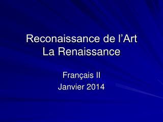 Reconaissance de l'Art  La Renaissance