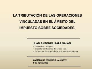 JUAN ANTONIO IRALA GALÁN ·  Economista - Abogado ·  Inspector de Hacienda del Estado (exc.)