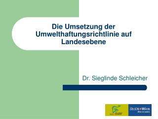 Die Umsetzung der Umwelthaftungsrichtlinie auf Landesebene