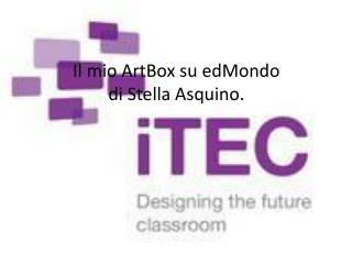 Il mio  ArtBox  su  edMondo di Stella  Asquino .