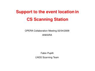 Support to the event location in  CS Scanning Station