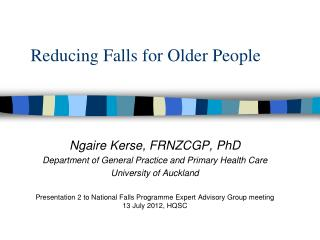 R educing Falls for Older People
