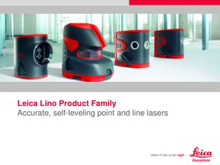 Leica Lino Product Family Accurate, self-leveling point and line lasers
