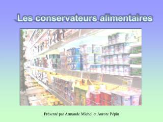 Les conservateurs alimentaires