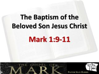 The Baptism of the Beloved Son Jesus Christ