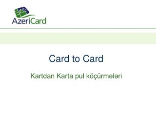 Card to Card