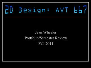 Jean Wheeler Portfolio/Semester Review Fall 2011