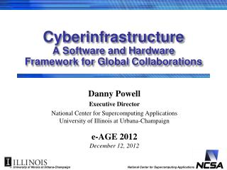 Cyberinfrastructure A Software and Hardware Framework for Global Collaborations