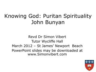 Knowing God: Puritan Spirituality  John Bunyan