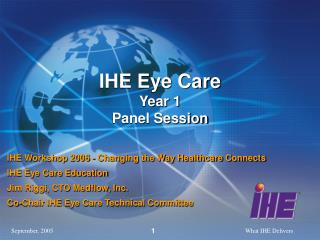 IHE Eye Care Year 1  Panel Session