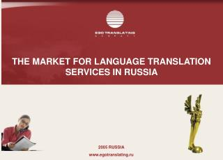 THE MARKET FOR LANGUAGE TRANSLATION SERVICES IN RUSSIA