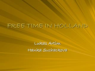FREE TIME IN HOLLAND