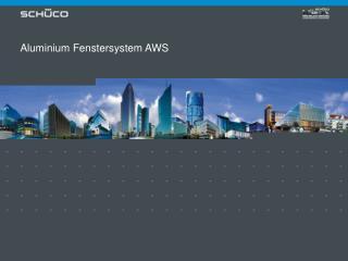 Aluminium Fenstersystem AWS