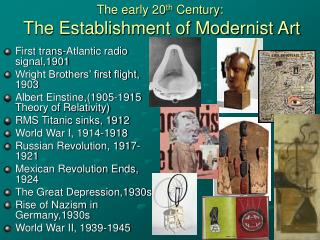 The early 20 th  Century:  The Establishment of Modernist Art