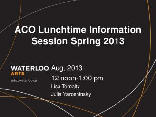 ACO Lunchtime Information Session Spring 2013