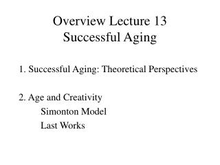 Overview Lecture 13 Successful Aging