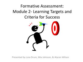 Formative Assessment:  Module 2- Learning Targets and Criteria for Success
