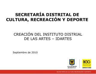 SECRETAR�A DISTRITAL DE CULTURA, RECREACI�N Y DEPORTE