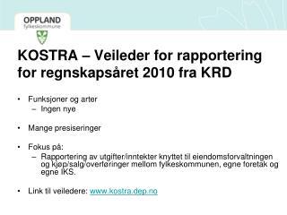 KOSTRA – Veileder for rapportering for regnskapsåret 2010 fra KRD