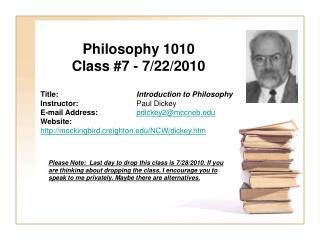 Philosophy 1010 Class #7 - 7/22/2010