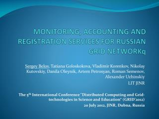 MONITORING, ACCOUNTING AND  REGISTRATION SERVICES  FOR RUSSIAN GRID  NETWORKq