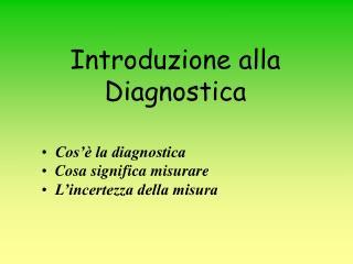 Introduzione alla  Diagnostica