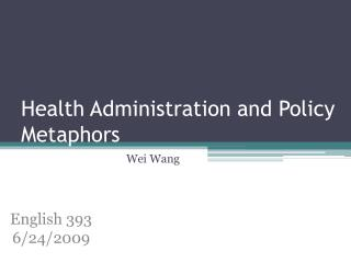 Health Administration and Policy Metaphors