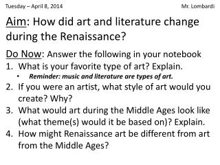Aim :  How did art and literature change during the Renaissance?