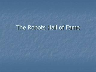 The Robots Hall of Fame